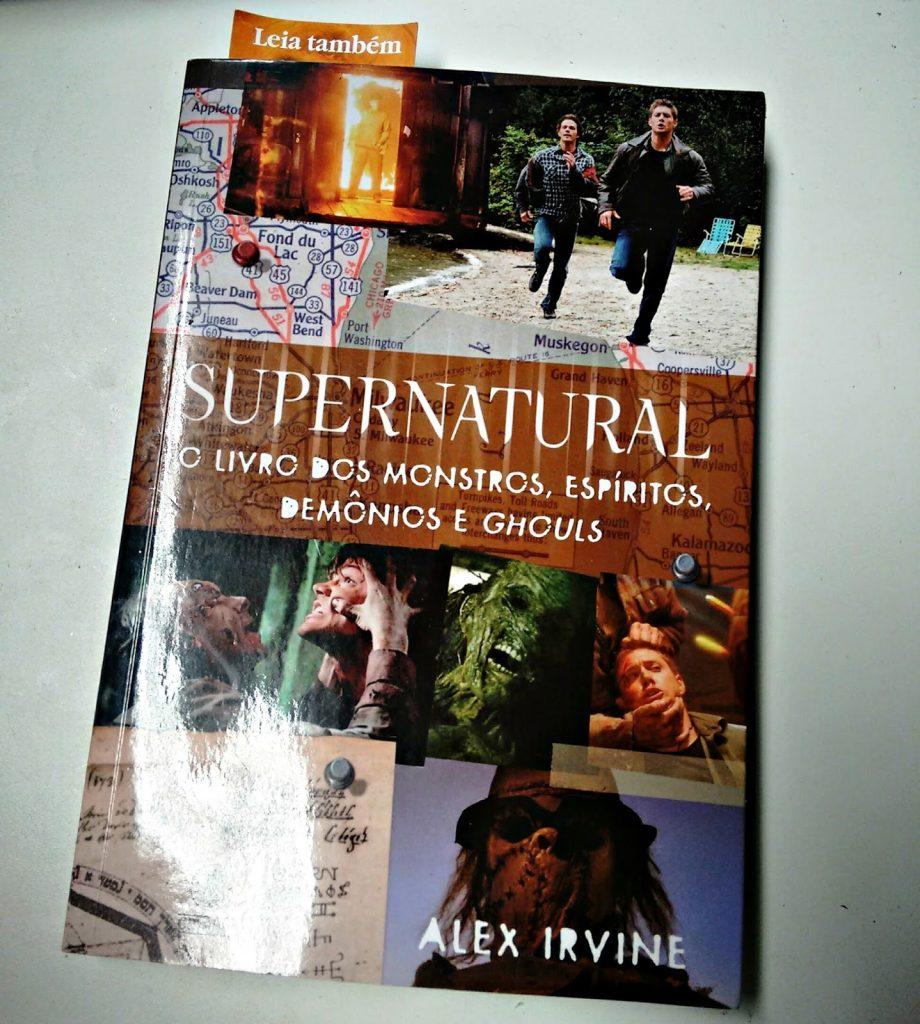 """Resenha: """"Supernatural - o livro dos monstros, espíritos"""