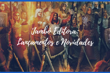 Lançamentos e Novidades da Jambô Editora