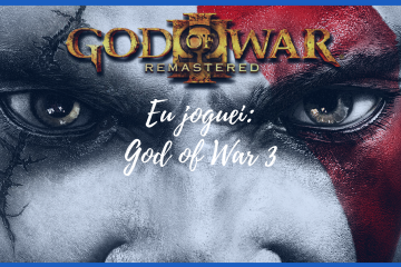 Eu joguei God Of War 3