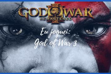 Eu joguei God Of War 3